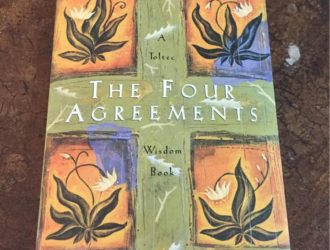 The Four Agreements – Part Four of a Five Part Series by Eric Burnham