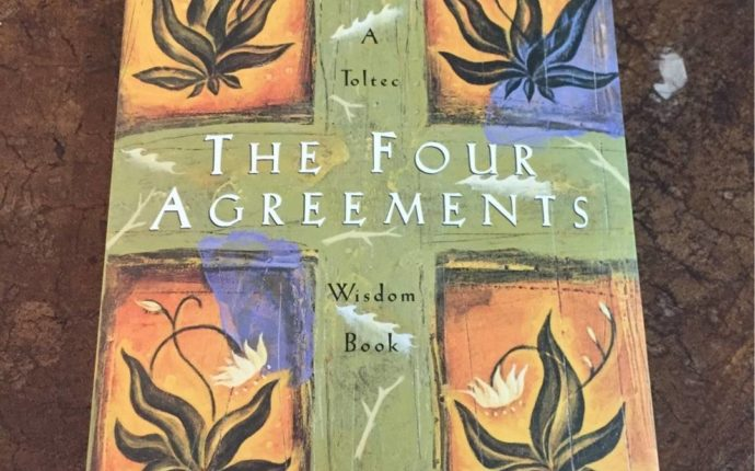 The Four Agreements – Part Two of a Five Part Series by Eric Burnham